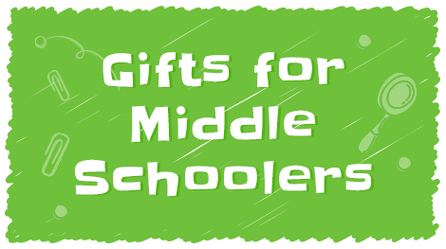 Gifts for Middle Schoolers