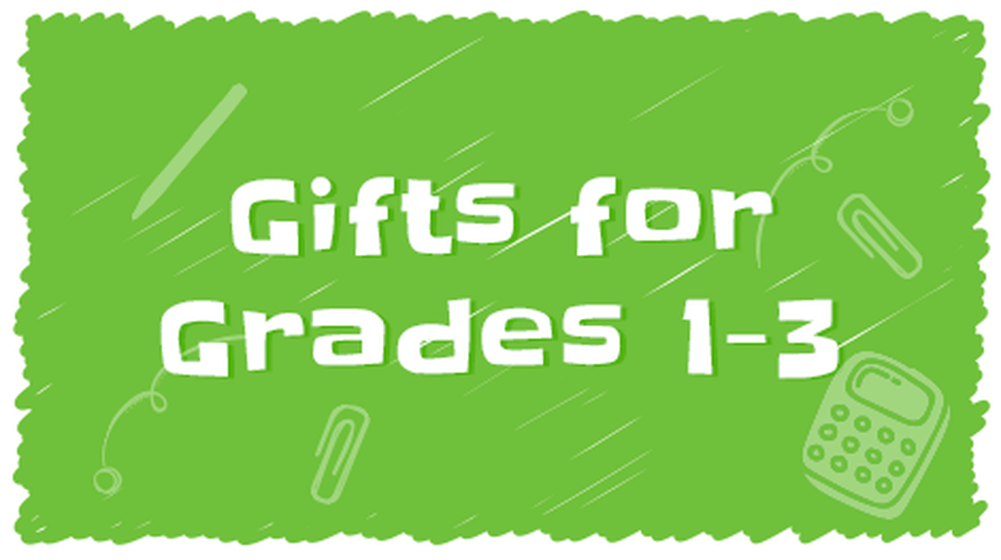 Gifts for Grades 1-3