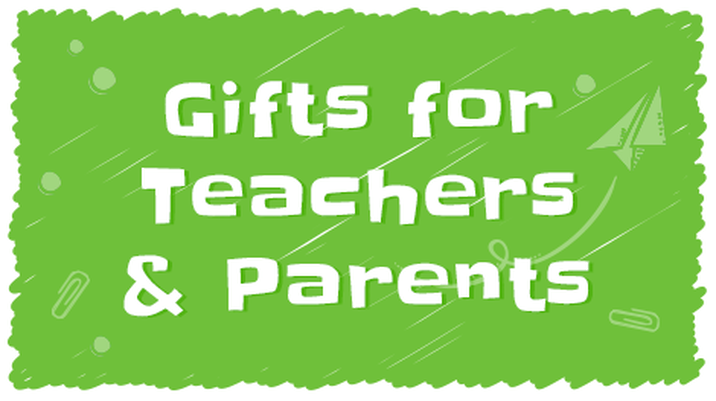 Gifts for Teachers & Parents