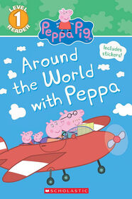 Scholastic Reader Level 1: Peppa Pig: Around the World with Peppa - Édition anglaise