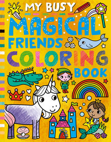 My Busy Magical Friends Coloring Book - Édition anglaise