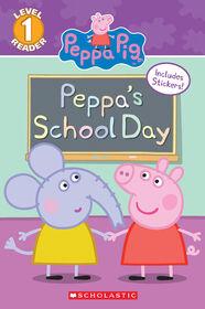Scholastic Reader Level 1: Peppa Pig: Peppa's School Day