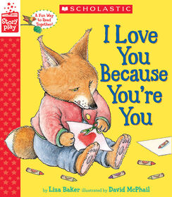 I Love You Because You're You: A StoryPlay Book