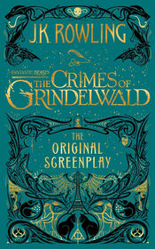 Fantastic Beasts: The Crimes of Grindelwald: The Original Screenplay - Édition anglaise