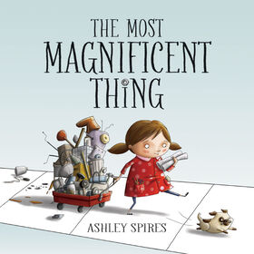 Kids Can Press - The Most Magnificent Thing - English Edition