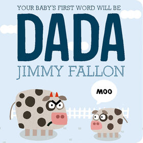 Your Baby's First Word Will Be DADA - English Edition