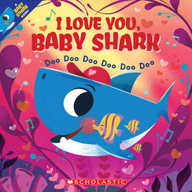Scholastic - I Love You, Baby Shark! - Édition anglaise