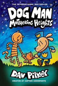 Scholastic - Dog Man #10: Mothering Heights - Édition anglaise