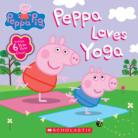 Scholastic - Peppa Pig: Peppa Loves Yoga - Édition anglaise