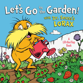Let's Go to the Garden! With Dr. Seuss's Lorax - English Edition