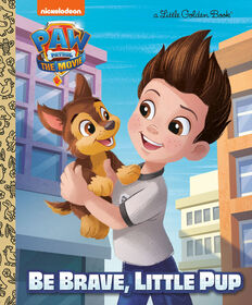 PAW Patrol: The Movie: Be Brave, Little Pup (PAW Patrol) - English Edition