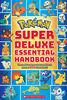 Pokémon: Super Deluxe Essential Handbook - English Edition