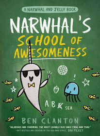 Narwhal's School of Awesomeness (A Narwhal and Jelly Book #6) - English Edition