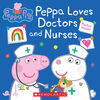Scholastic - Peppa Pig - Peppa Loves Doctors and Nurses - English Edition