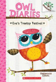 Owl Diaries #1: Eva's Treetop Festival