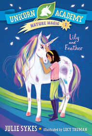 Unicorn Academy Nature Magic #1: Lily and Feather - Édition anglaise