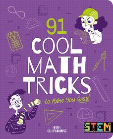 91 Cool Math Tricks To Make You Gasp - Édition anglaise