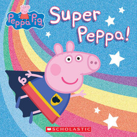 Scholastic - Peppa Pig: Super Peppa - Édition anglaise