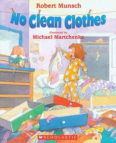 Robert Munsch - No Clean Clothes - Édition anglaise