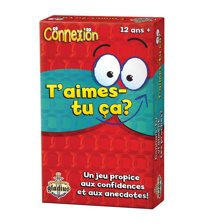 Connexion-T'Aimes-Tu Ca? - Édition française