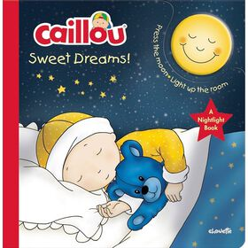 Caillou Sweet Dreams! A Nightlight Book