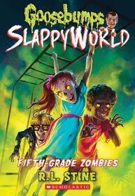 Scholastic - Goosebumps SlappyWorld #14: Fifth-Grade Zombies - English Edition