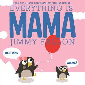 Raincoast Books Everything Is Mama