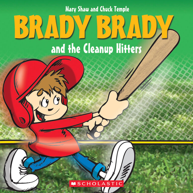 Scholastic - Brady Brady and the Cleanup Hitters - Édition anglaise