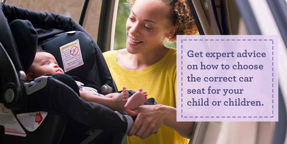Get expert advice on how to choose the correct car seat for your child or children.